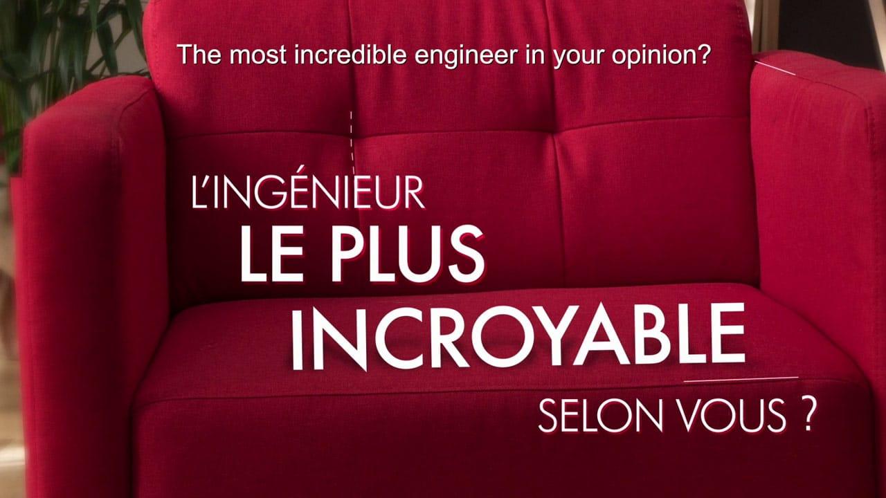 L'ingénieur le plus incroyable selon vous ?