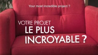 Your most incredible projet ?